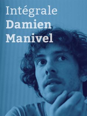 L'intégrale Damien Manivel